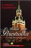 Le roman de la perestroïka : à la cour des tsars rouges