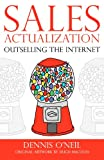 img - for Sales Actualization: Outselling the Internet book / textbook / text book
