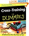 Cross Training For Dummies