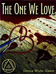 The One We Love: Suspense with a Dash of Humor (A Letty Whittaker 12 Step Mystery)