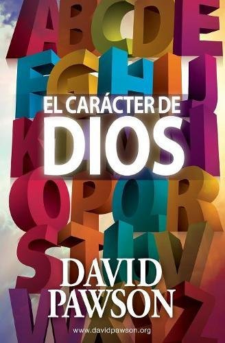 El Caracter de Dios (Spanish Edition) [Pawson, David] (Tapa Blanda)