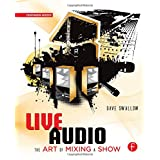 Live Audio: The Art of Mixing a Show ~ Dave Swallow
