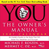 You - The Owner's Manual 2007 Day-to-Day Calendar (0740759485) by Roizen, Michael F.