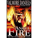 Angel Fire: The First Book of Fallen Angelsby Valmore Daniels