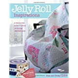 Jelly Roll Inspirations: 12 Winning Quilts from the International Competition and How to Make Themby Pam Lintott