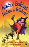 Witches' Britches, Itches & Twitches
