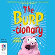 The Burptionary (       UNABRIDGED) by Andy Jones Narrated by Andy Jones