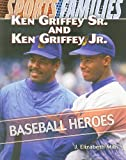img - for Ken Griffey Sr. and Ken Griffey Jr.: Baseball Heroes (Sports Families) book / textbook / text book