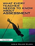 img - for What Every Teacher Needs to Know about Assessment 2nd edition by Wilson, Leslie Walker (2004) Paperback book / textbook / text book