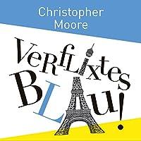 Verflixtes Blau! Hörbuch von Christopher Moore Gesprochen von: Simon Jäger