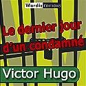 Le dernier jour d'un condamné Hörbuch von Victor Hugo Gesprochen von: Nicolas Fine