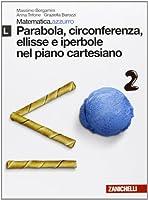 Matematica.azzurro. Modulo L. Parabola, circonferenza, ellisse e iperbole nel piano cartesiano. Con espansione online. Per le Scuole superiori