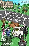 More Village Idiot Reviews (A Laugh Out Loud Comedy Sequel) (The Idiot Reviews Book 4)