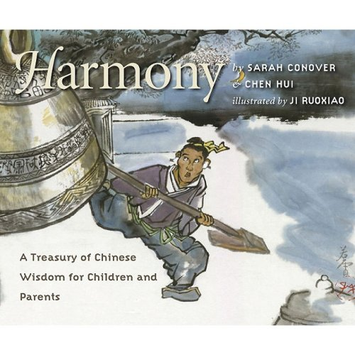 Harmony: A Treasury of Chinese Wisdom for Children and Parents (This Little Light of Mine)