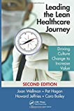 img - for Leading the Lean Healthcare Journey: Driving Culture Change to Increase Value, Second Edition book / textbook / text book
