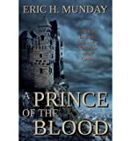 img - for [ { A PRINCE OF THE BLOOD } ] by Munday, Eric H (AUTHOR) May-17-2013 [ Paperback ] book / textbook / text book
