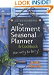 The Allotment Book: Seasonal Planner...