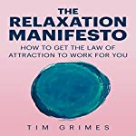 The Relaxation Manifesto | Tim Grimes