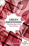 img - for Green Smoothies: The Easy Way to Get Your Greens (Live Healthy Now) book / textbook / text book