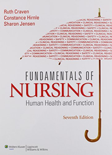 Fundamentals of Nursing: Human Health and Function (Craven, Fundamentals of Nursing: Human Health and Function)