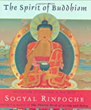 The Spirit of Buddhism: The Future of Dharma in the West (006053995X) by Rinpoche, Sogyal