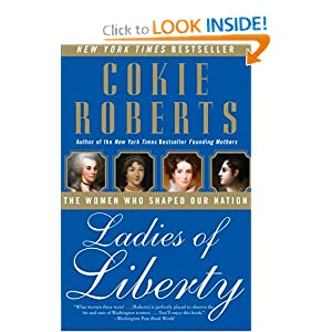 Ladies of Liberty: The Women Who Shaped Our Nation by Cokie Roberts