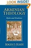 Arminian Theology: Myths and Realities