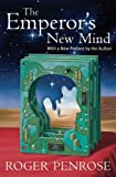 The Emperor's New Mind: Concerning Computers, Minds, and the Laws of Physics: Concerning Computers, Minds and the Laws of...
