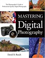Mastering Digital Photography,