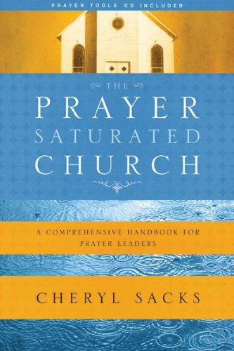 The Prayer-Saturated Church: A Comprehensive Handbook for Prayer Leaders (Design for Discipleship), Sacks, Cheryl