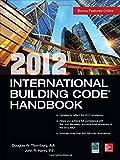 img - for 2012 International Building Code Handbook 1st edition by Thornburg, Douglas W., Henry, John R. (2013) Hardcover book / textbook / text book