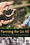 Farming for Us All: Practical Agriculture & the Cultivation of Sustainability (Rural Studies)