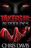 TAKERS III: BLOODLINES
