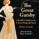 The Great Gatsby: A Reader's Guide to the F. Scott Fitzgerald Novel (       UNABRIDGED) by Robert Crayola Narrated by Sean Lenhart