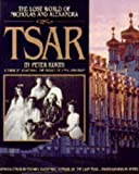 Tsar: The Lost World of Nicholas and Alexandra (0316507873) by Peter Kurth