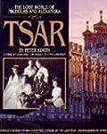 Tsar: The Lost World of Nicholas and...