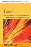 Laser: The Inventor, the Nobel Laureate, and the Thirty-Year Patent War (0595465285) by Taylor, Nick