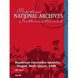 Republican Convention Speeches - Reagan, Bush, Quayle, 1988