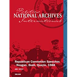Republican Convention Speeches - Reagan, Bush, Quayle, 1988