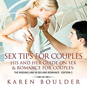 Sex Tips for Couples: His and Her Guide on Sex and Romance for Couples Audiobook