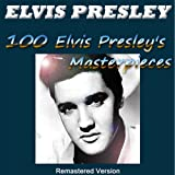 100 Elvis Presley's Masterpieces (Remastered Version)