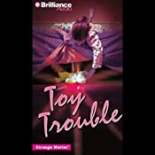 Toy Trouble: Strange Matter #13   Marty M Engle, Johnny R Barnes