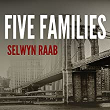 Five Families: The Rise, Decline, and Resurgence of America's Most Powerful Mafia Empires (       UNABRIDGED) by Selwyn Raab Narrated by Paul Costanzo