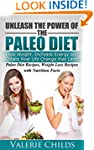 Paleo Diet: Unleash the Power of the...