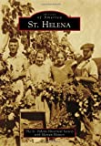 St. Helena (Images of America) (Images of America (Arcadia Publishing))