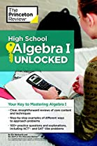 High School Algebra I Unlocked (high School Subject Review)