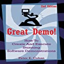 Great Demo!: How to Create and Execute Stunning Software Demonstrations Audiobook by Peter Cohan Narrated by Dave Wright