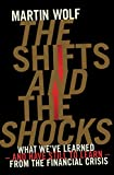 The Shifts and the Shocks: What weve learned - and have still to learn - from the financial crisis