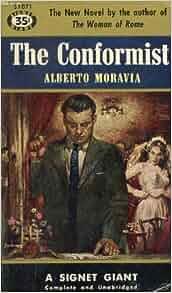 The Conformist by Alberto Moravia by Alberto Moravia ...