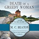 Death of a Greedy Woman: The Hamish Macbeth Mysteries, Book 8 Audiobook by M. C. Beaton Narrated by Shaun Grindell